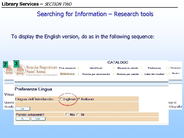 Library Services – SECTION TWO Searching for Information – Research tools To display the