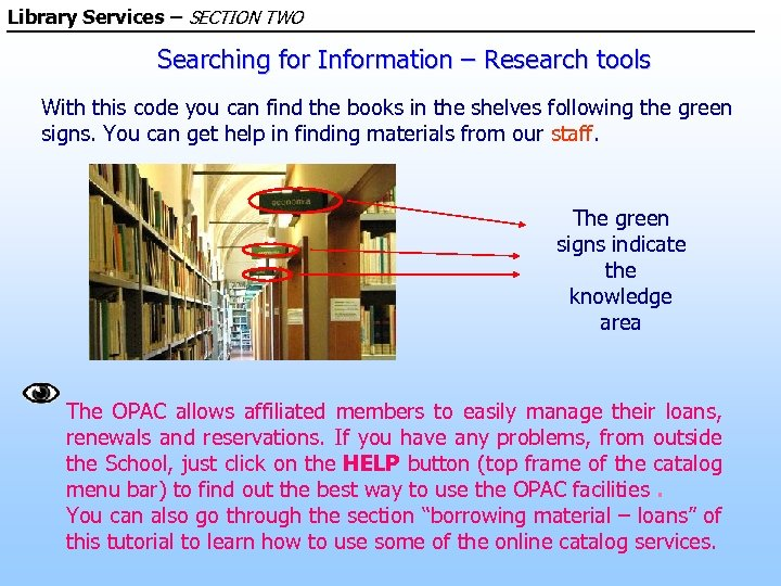 Library Services – SECTION TWO Searching for Information – Research tools With this code