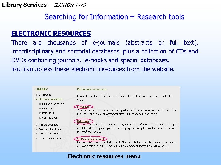 Library Services – SECTION TWO Searching for Information – Research tools ELECTRONIC RESOURCES There