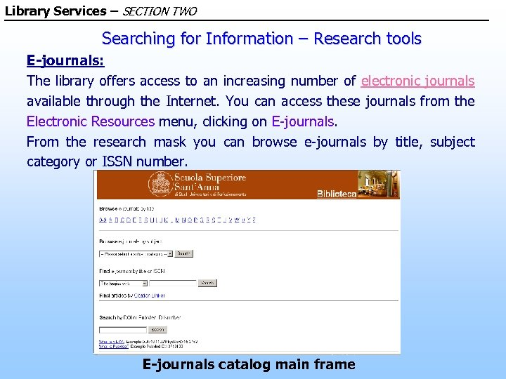 Library Services – SECTION TWO Searching for Information – Research tools E-journals: The library