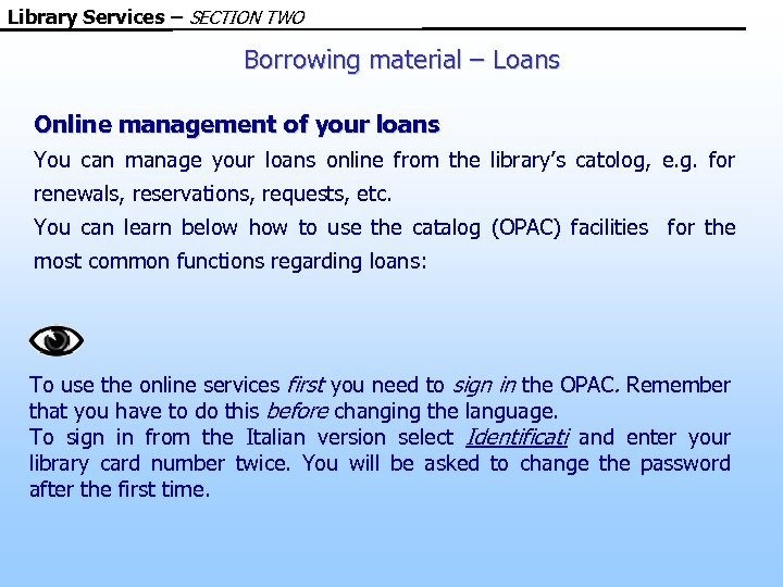 Library Services – SECTION TWO Borrowing material – Loans Online management of your loans