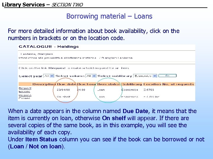 Library Services – SECTION TWO Borrowing material – Loans For more detailed information about