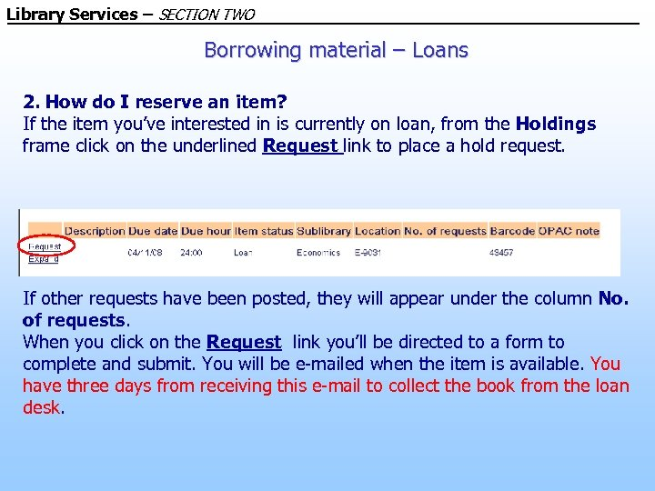 Library Services – SECTION TWO Borrowing material – Loans 2. How do I reserve