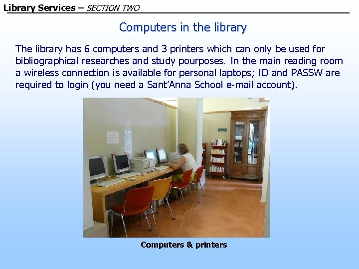 Library Services – SECTION TWO Computers in the library The library has 6 computers
