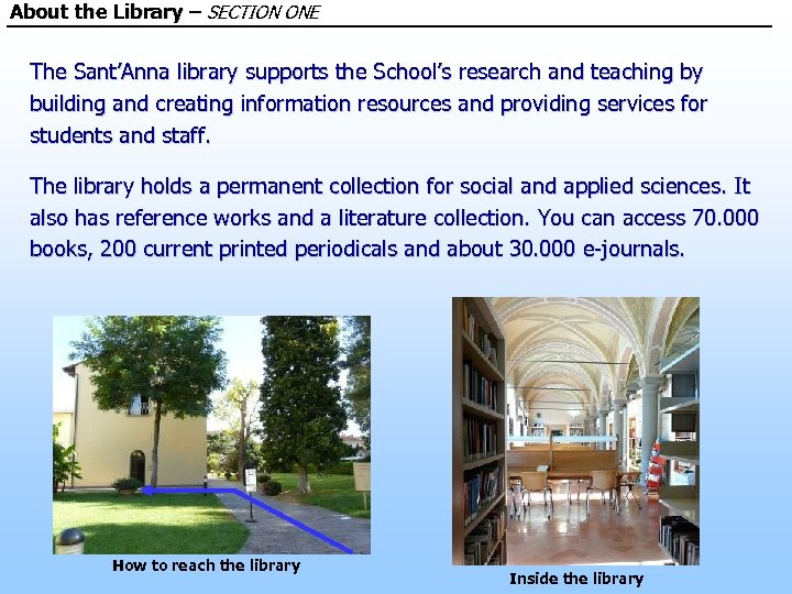 About the Library – SECTION ONE The Sant'Anna library supports the School's research and
