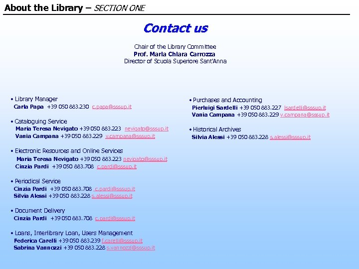 About the Library – SECTION ONE Contact us Chair of the Library Committee Prof.