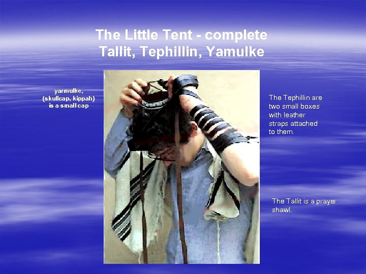 The Little Tent - complete Tallit, Tephillin, Yamulke yarmulke, (skullcap, kippah) is a small