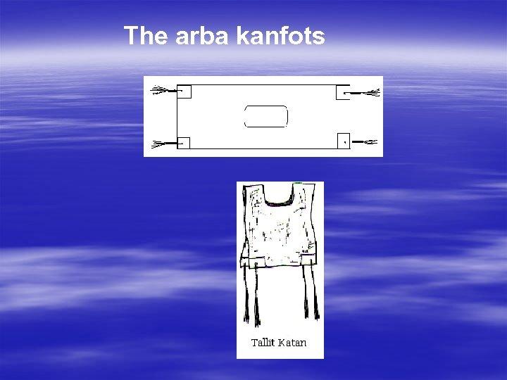 The arba kanfots