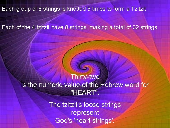 Each group of 8 strings is knotted 5 times to form a Tzitzit Each