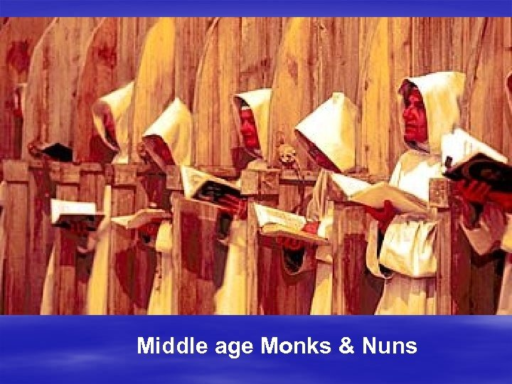 Middle age Monks & Nuns