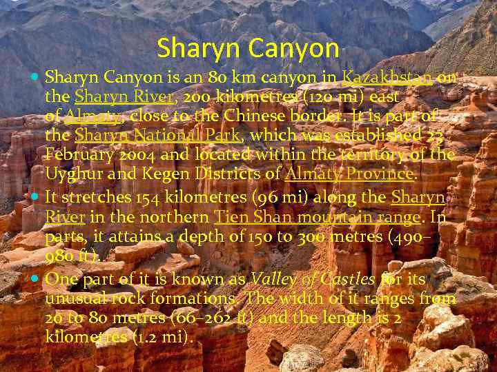 Sharyn Canyon is an 80 km canyon in Kazakhstan on the Sharyn River, 200