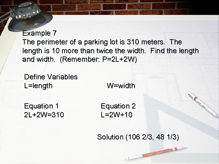 Example 7 The perimeter of a parking lot is 310 meters. The length is