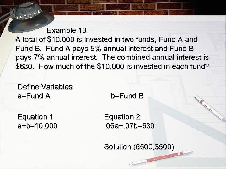 Example 10 A total of $10, 000 is invested in two funds, Fund A