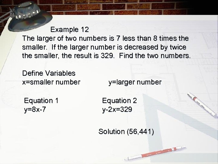 Example 12 The larger of two numbers is 7 less than 8 times the