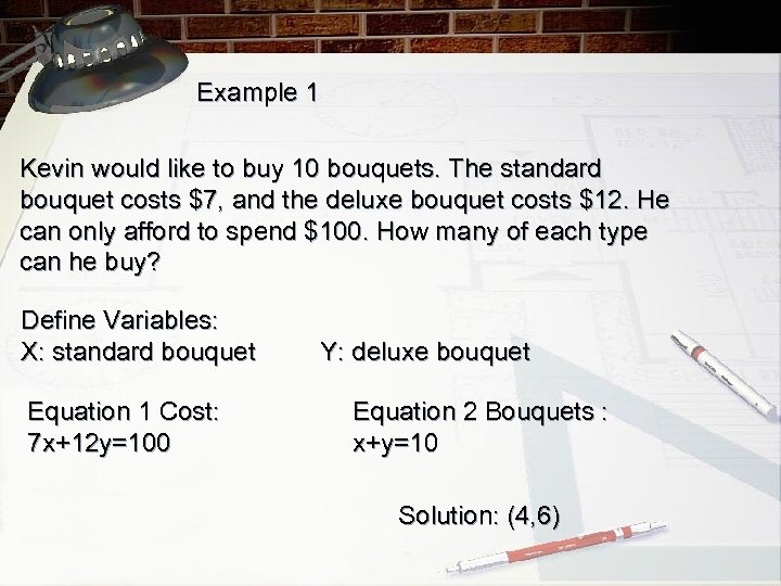 Example 1 Kevin would like to buy 10 bouquets. The standard bouquet costs $7,