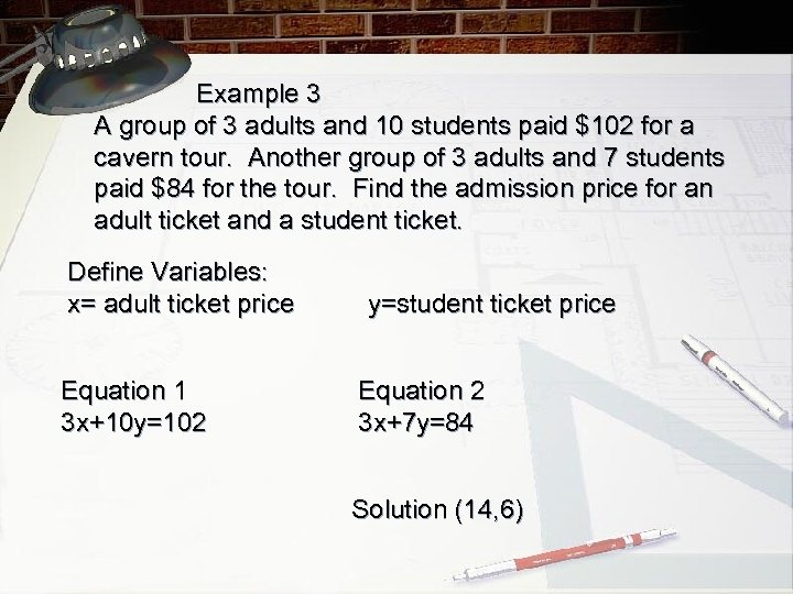 Example 3 A group of 3 adults and 10 students paid $102 for a