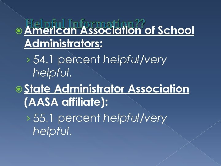 Helpful Information? ? of School American Association Administrators: › 54. 1 percent helpful/very helpful.