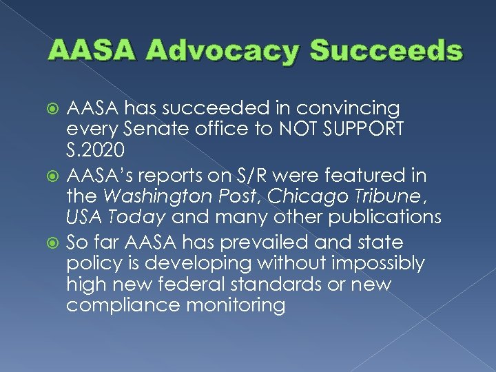AASA Advocacy Succeeds AASA has succeeded in convincing every Senate office to NOT SUPPORT