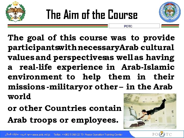 The Aim of the Course POTC The goal of this course was to provide