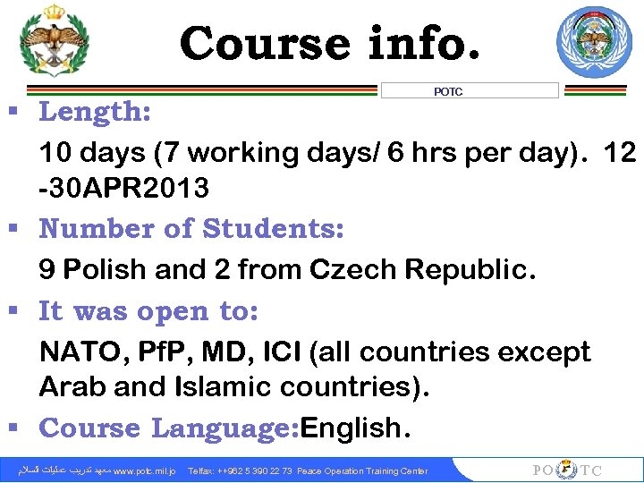 Course info. POTC § Length: 10 days (7 working days/ 6 hrs per day).