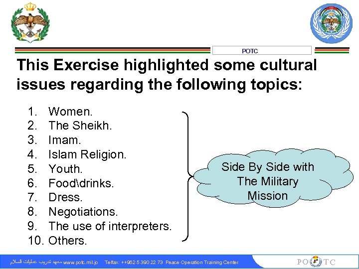 POTC This Exercise highlighted some cultural issues regarding the following topics: 1. 2. 3.
