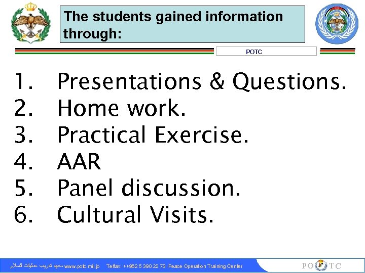 The students gained information through: POTC 1. 2. 3. 4. 5. 6. Presentations &