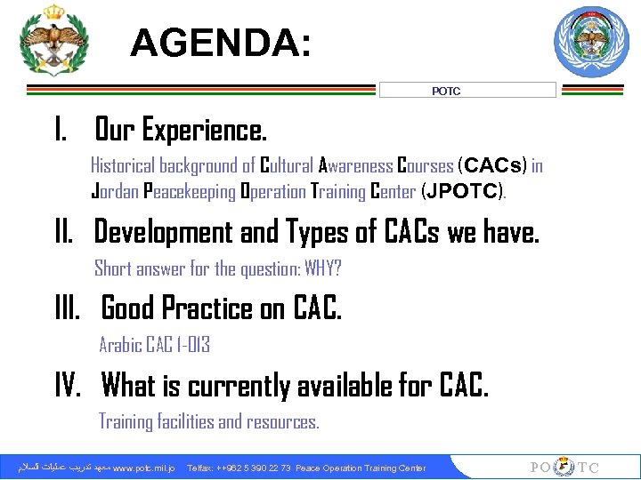AGENDA: POTC I. Our Experience. Historical background of Cultural Awareness Courses (CACs) in Jordan