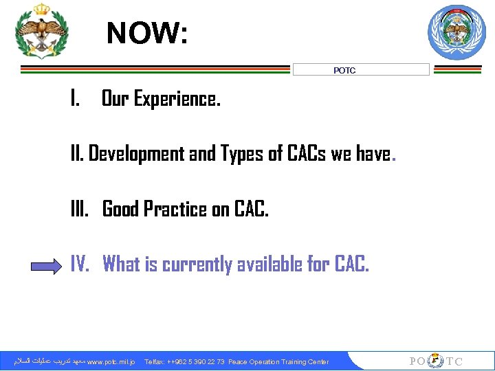 NOW: POTC I. Our Experience. II. Development and Types of CACs we have. III.