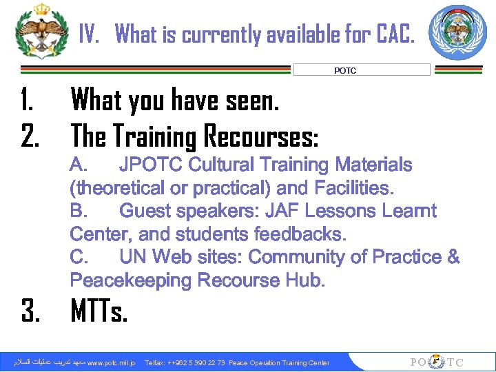 IV. What is currently available for CAC. POTC 1. 2. What you have seen.
