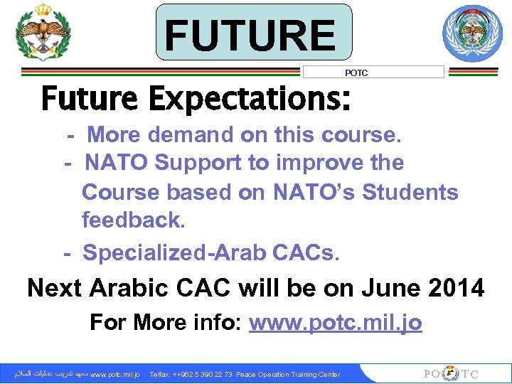 FUTURE POTC Future Expectations: - More demand on this course. - NATO Support to