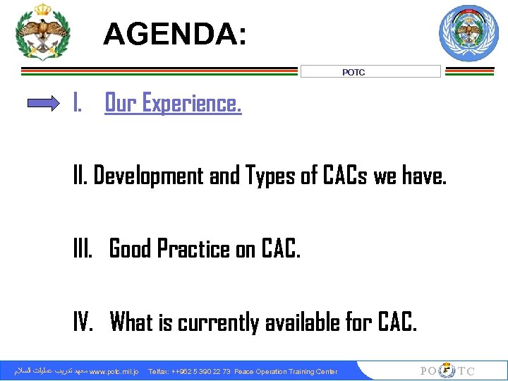 AGENDA: POTC I. Our Experience. II. Development and Types of CACs we have. III.