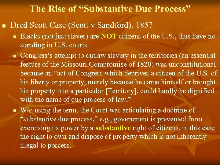 "The Rise of ""Substantive Due Process"" n Dred Scott Case (Scott v Sandford), 1857"