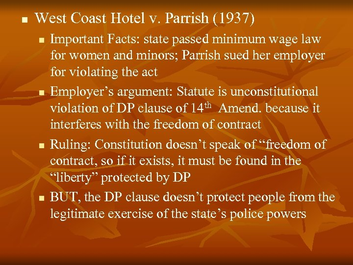 n West Coast Hotel v. Parrish (1937) n n Important Facts: state passed minimum