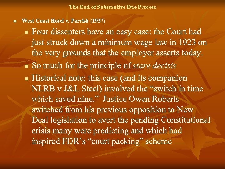 The End of Substantive Due Process n West Coast Hotel v. Parrish (1937) n