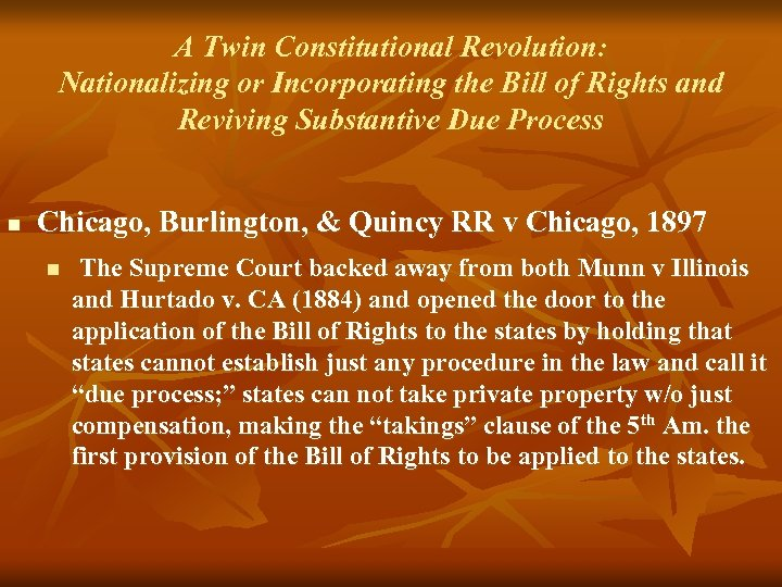A Twin Constitutional Revolution: Nationalizing or Incorporating the Bill of Rights and Reviving Substantive
