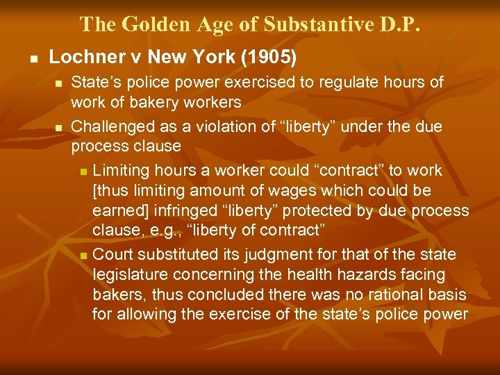 The Golden Age of Substantive D. P. n Lochner v New York (1905) n