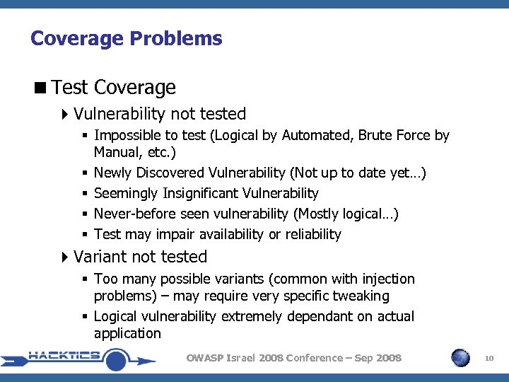 Coverage Problems <Test Coverage 4 Vulnerability not tested § Impossible to test (Logical by