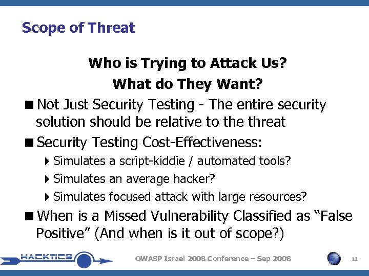 Scope of Threat Who is Trying to Attack Us? What do They Want? <Not