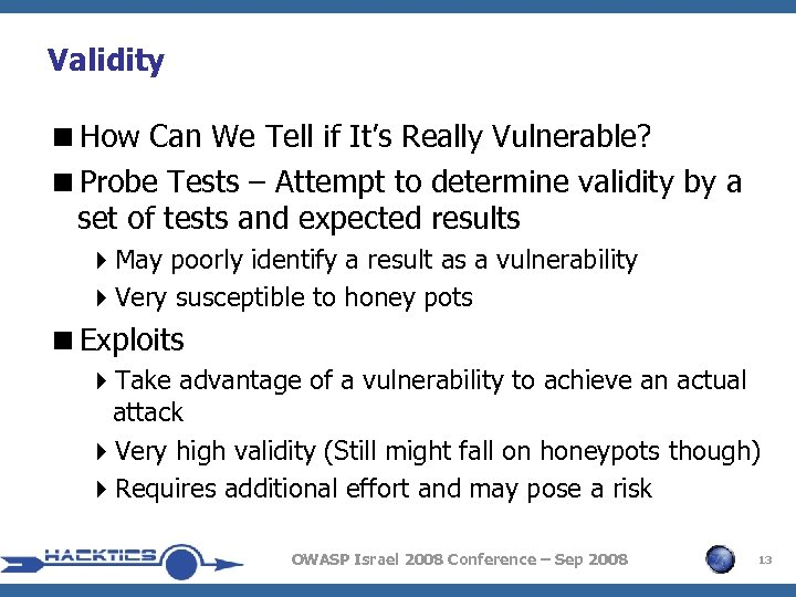 Validity <How Can We Tell if It's Really Vulnerable? <Probe Tests – Attempt to
