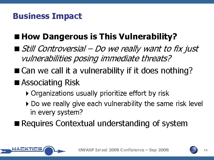 Business Impact <How Dangerous is This Vulnerability? <Still Controversial – Do we really want