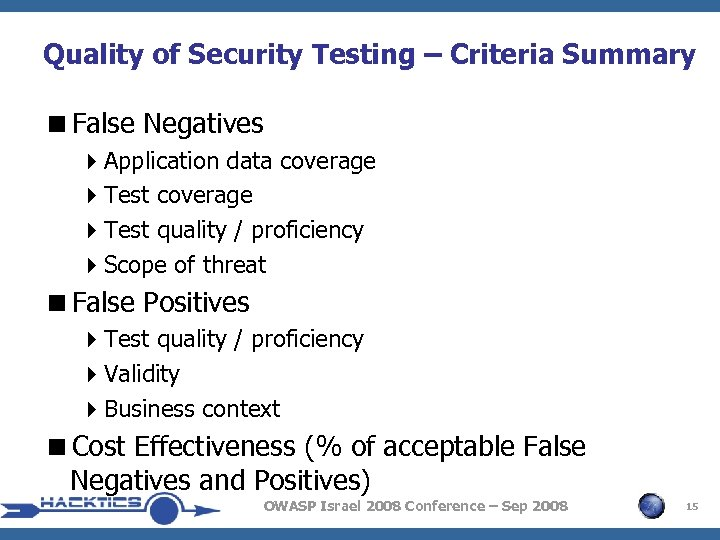 Quality of Security Testing – Criteria Summary <False Negatives 4 Application data coverage 4