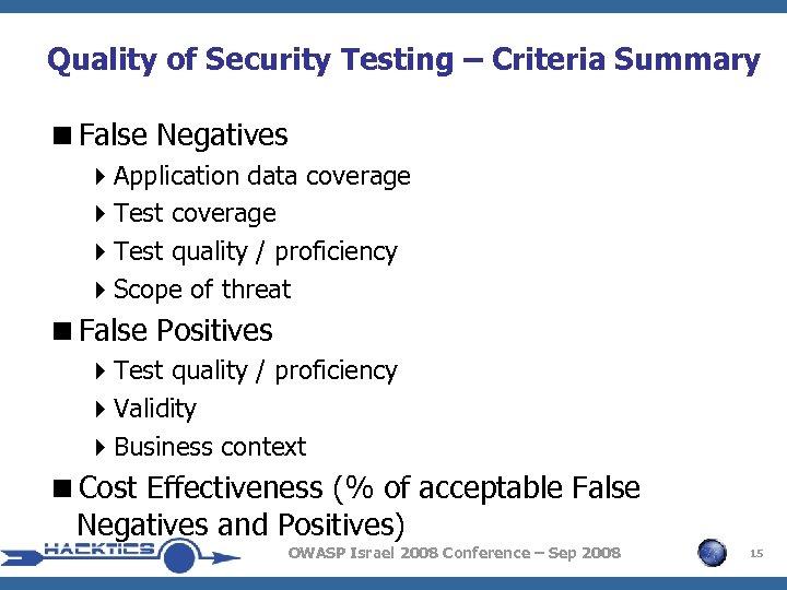 Quality of Security Testing – Criteria Summary <False Negatives 4 Application data coverage 4
