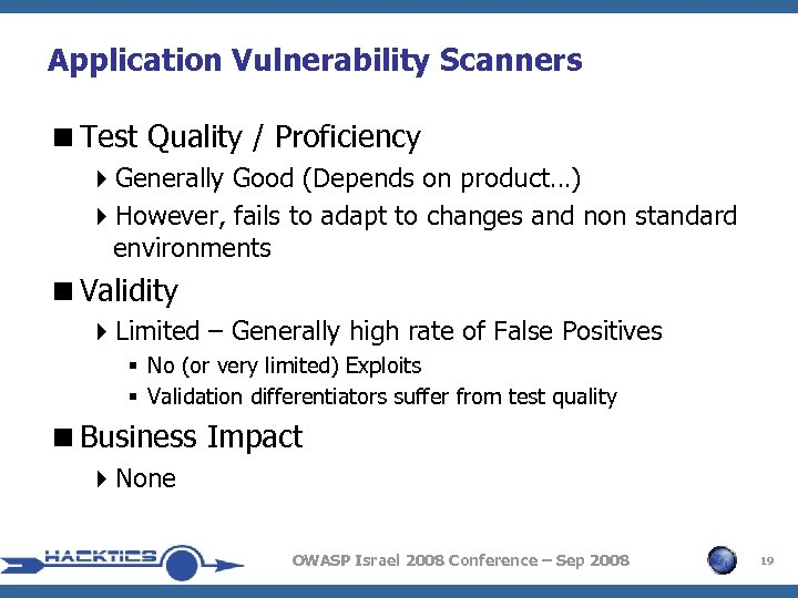 Application Vulnerability Scanners <Test Quality / Proficiency 4 Generally Good (Depends on product…) 4