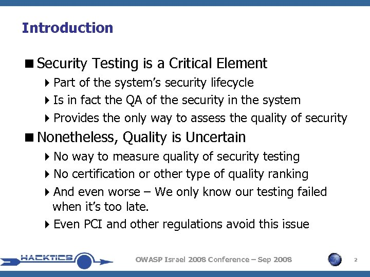 Introduction <Security Testing is a Critical Element 4 Part of the system's security lifecycle