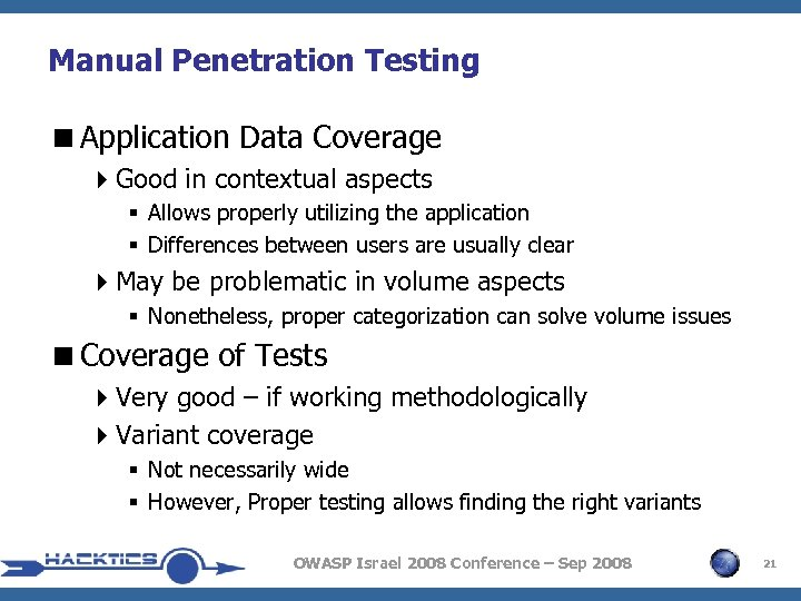 Manual Penetration Testing <Application Data Coverage 4 Good in contextual aspects § Allows properly