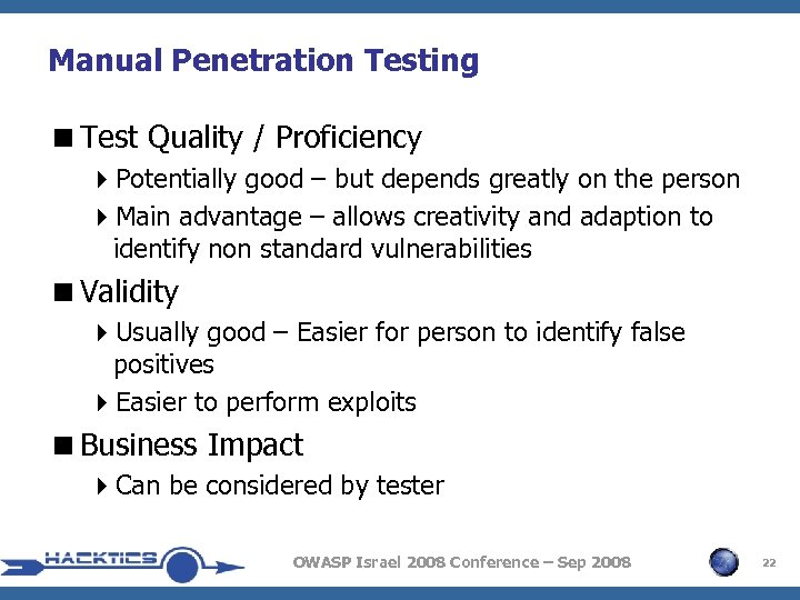 Manual Penetration Testing <Test Quality / Proficiency 4 Potentially good – but depends greatly
