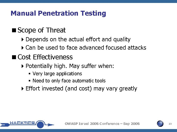 Manual Penetration Testing <Scope of Threat 4 Depends on the actual effort and quality