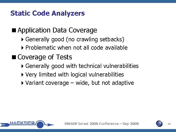 Static Code Analyzers <Application Data Coverage 4 Generally good (no crawling setbacks) 4 Problematic