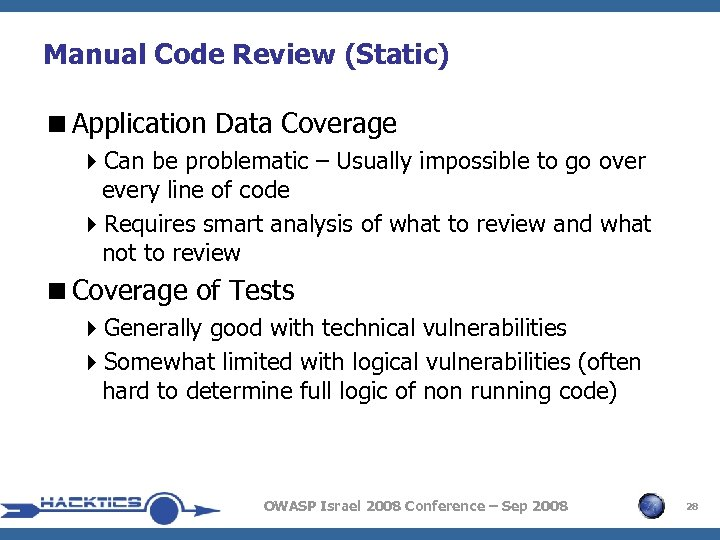Manual Code Review (Static) <Application Data Coverage 4 Can be problematic – Usually impossible