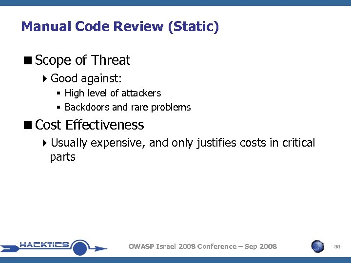 Manual Code Review (Static) <Scope of Threat 4 Good against: § High level of